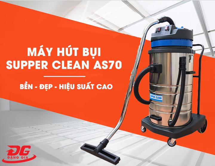 máy hút bụi supper clean AS70