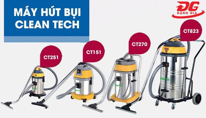 Máy hút bụi Cleantech đa dạng về hình dáng, công suất và dung tích bình chứa